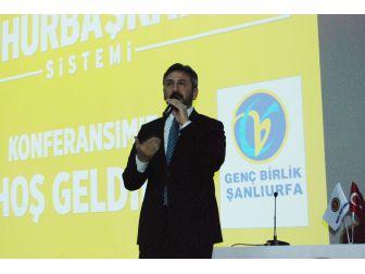 Tbmm Başkanvekili Ahmet Aydın Şanlıurfa'da Cumhurbaşkanlığı Sistemini Anlattı