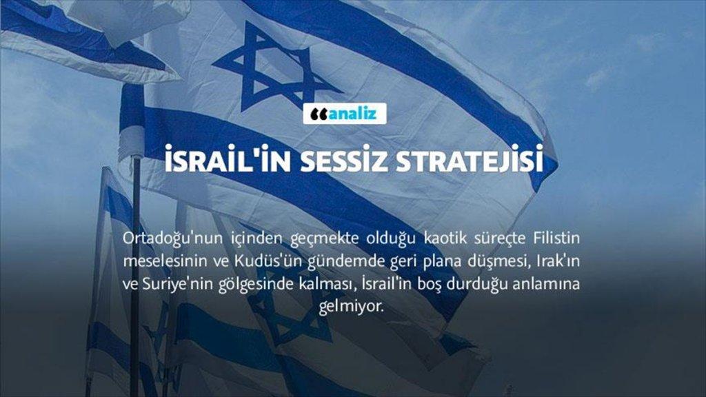 Oyun içinde oyun İsrail'in Sessiz Stratejisi deşifre oldu
