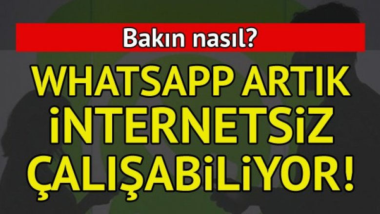 İnternetsiz WhatsApp kullanmak aslında çok basit! İşte internetsiz WhatsApp yöntemi