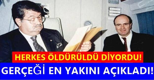 Turgut Özal'ın başdanışmanı: Öldürülmedi dedi ve şok bilgiyi aktardı