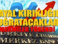 'Merkez Bankası'nın mermisi tükendi'