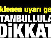 İstanbulluya kötü haber : Hazırlıksız yakalanmayın