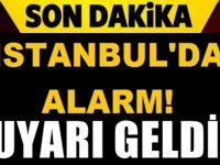 İstanbul'da peş peşe uyarı