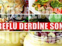 Reflü ve hazımsızlığa karşı 1 haftalık özel diyet : Hastalıktan kurtarıyor
