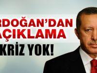 Cumhurbaşkanı Erdoğan: Bizde kriz mriz yok
