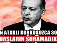 'Gazetecilerin hiçbiri Erdoğan'a bu soruları soramıyor!'