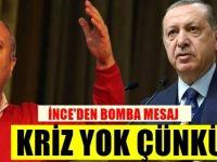 Muharrem İnce 'Kriz yok' diyen Erdoğan'a yanıt verdi