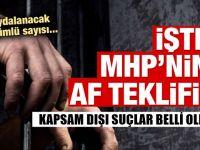 MHP'nin merakla beklenen af teklifi açıklandı