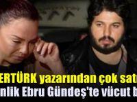 'Pişkinlik Ebru Gündeş'te vücut buldu'