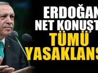 Erdoğan net konuştu! Tümü yasaklansın