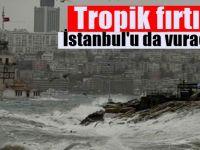 Meteoroloji duyurdu: Tropik fırtına İstanbul'u da vuracak