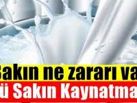 Sütü Sakın Kaynatmayın : Bakın ne zararı var