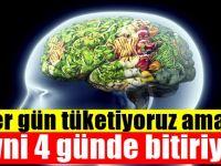 Her gün tüketiyoruz ama beyni 4 günde bitiriyor!