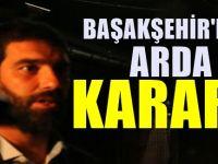 Başakşehir'den Arda Turan için flaş karar!