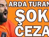 Arda Turan'a tarihi ceza!