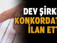 Türkiye'nin en ünlü şirketi konkordato istedi!