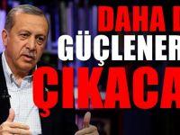 Amerika'dan Erdoğan iddiası : güçlenerek çıkacak
