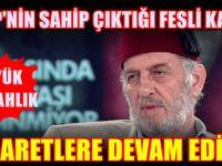 Fesli Kadir: Atatürk'ü seviyorum diyen ahmaktır