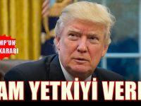 Amerika'da flaş karar : Trump'tan Tam yetki