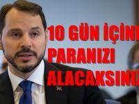 Bakan Albayrak:Paralar 10 gün içinde iade edilecek