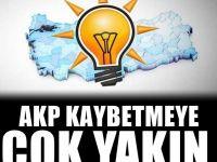 AKP kaybetmeye çok yakın