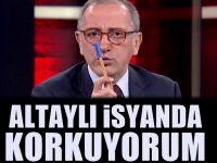 Fatih Altaylı: Korkuyorum
