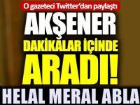 O gazeteci Twitter'dan paylaştı: Akşener dakikalar içinde aradı