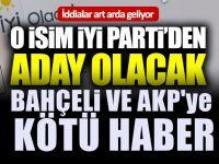 """İddialar art arda geliyor: """"İYİ Parti'den aday olacak"""""""