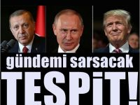 Putin, Trump-Erdoğan anlaşmasını bozdu