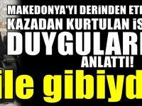 Abdülbahri İsmail Makedonya'yı yasa boğan kazayı anlattı