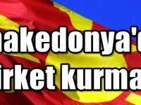 Makedonya'da şirket kurmak için tek adres