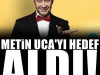 Metin Uca'yı hedef aldı: İstanbul'un herhangi bir sokağında…