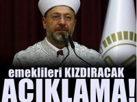 Diyanet İşleri Başkanı Erbaş'tan emeklileri kızdıracak 'haram' açıklaması