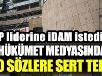 Akit TV'de Kılıçdaroğlu'na yönelik idam sözlerine CHP'den tepki