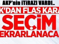 YSK AKP'nin itirazını kabul etti! Seçim yenilenecek