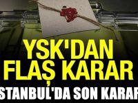 YSK'dan İstanbul için karar
