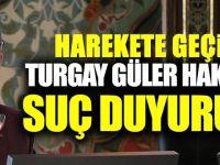Turgay Güler hakkında suç duyurusu