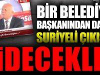 CHP'li başkan Rıdvan Karakayalı: Suriyelileri istemiyoruz