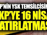 CHP'nin YSK temsilcisinden AKP'ye 16 Nisan hatırlatması!