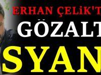 Erhan Çelik'ten operasyon açıklaması