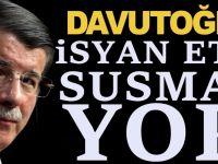 Ahmet Davutoğlu açtı ağzını yumdu gözünü