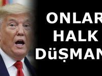 Trump kendisini eleştiren gazeteleri 'halk düşmanı' ilan etti