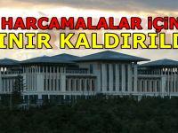 Saray'a sınırsız harcama yetkisi verildi