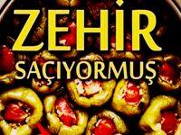 Bakanlığın Açıkladığı Zehirli Yiyecekler listesi şaşırttı