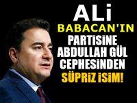 Babacan'ın partisinde Abdullah Gül sürprizi