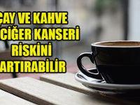 Uzmanlar uyardı! Çay Ve Kahve Akciğer Kanseri riskini artırıyor!