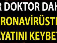 Acı Haber bir doktoru daha koronavirüsten kaybettik