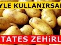 Patatesleri Böyle Kullanmaktan vazgeçin Hasta olabilirsiniz!