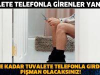 Cep Telefonuyla Tuvalete giriyorsanız bu alışkanlığınızı bırakmalısınız!