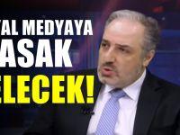 Eski AKP'li vekilden Sosyal Medyaya Yasak geliyor açıklaması